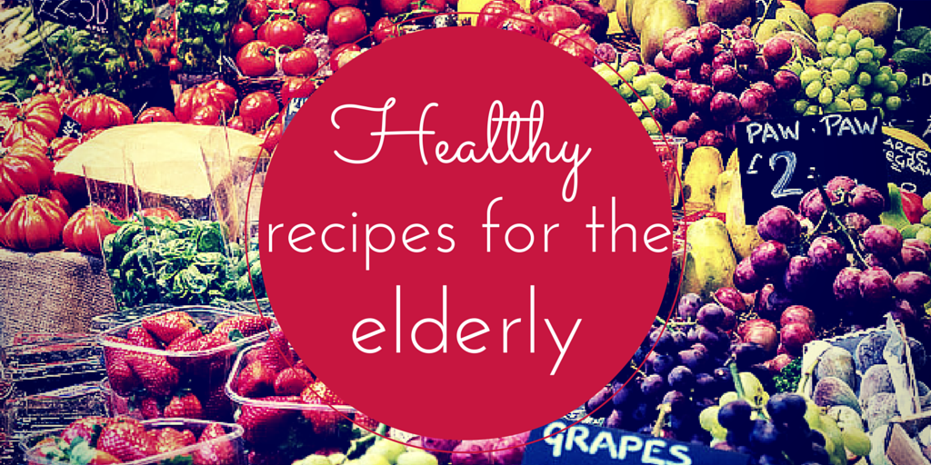 Healthy recipes for older people handicare guide eating healthily is incredibly important and even more so as you grow older by eating a balanced diet risk of diseases such as diabetes heart disease and forumfinder Images